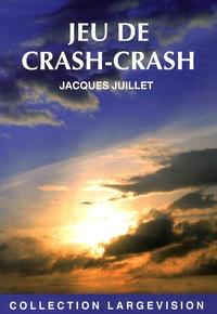 Jacques Juillet - Jeu de crash-crash.