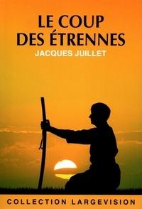 Jacques Juillet - Le coup des étrennes.