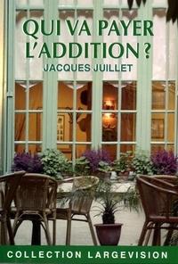Jacques Juillet - Qui va payer l'addition ?.