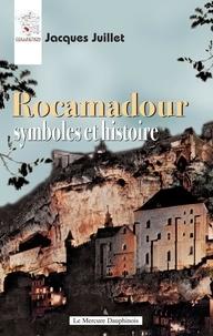 Jacques Juillet - Rocamadour - Symboles et histoire.