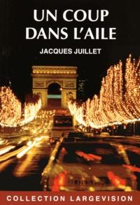 Jacques Juillet - Un coup dans l'aile.
