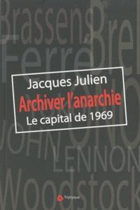 Jacques Julien - Archiver l'anarchie - Le capital de 1969.