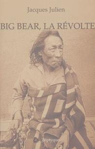 Jacques Julien - Big Bear, la révolte.