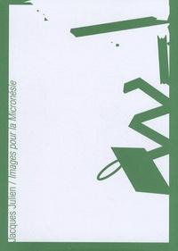 Jacques Julien - Images pour la Micronésie - Exposition, Espace Arts plastiques à Vénissieux (24 mars-12 mai 2007).
