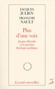 Jacques Julien et François Nault - Plus d'une voix - Jacques Derrida et la question théologico-politique.