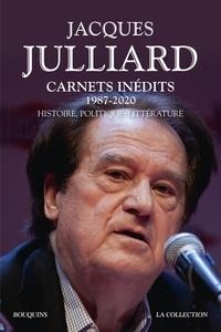 Jacques Julliard - Carnets inédits - Histoire, politique, littérature.