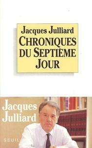 Jacques Julliard - Chroniques du septième jour.