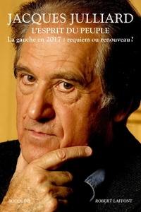 Jacques Julliard - L'esprit du peuple.