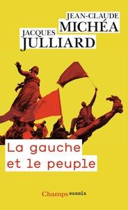 Jacques Julliard et Jean-Claude Michéa - La gauche et le peuple - Lettres croisées.