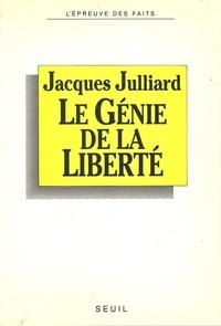 Jacques Julliard - Le Génie de la liberté.