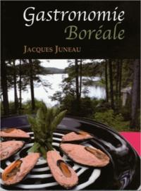 Jacques Juneau - Gastronomie Boréale.