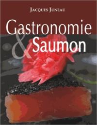 Jacques Juneau - Gastronomie & Saumon.