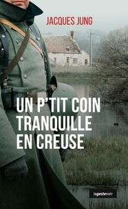 Jacques Jung - Un p'tit coin tranquille en Creuse.