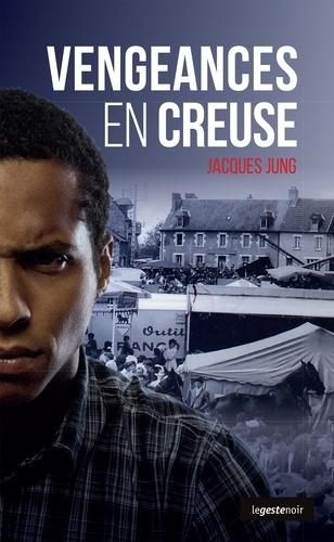 Jacques Jung - Vengeances en Creuse - Polar.