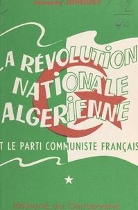 Jacques Jurquet - La révolution nationale algérienne et le Parti communiste français (1) - Positions du mouvement ouvrier français et international sur les questions coloniales ; l'Algérie avant la naissance du Parti communiste français (1847-1920).