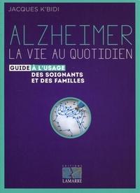 Alzheimer, la vie au quotidien - Guide à lusage des soignants et des familles.pdf