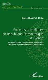 Entreprises publiques en République Démocratique du Congo - La nécessité dun cadre de bonne gouvernance axée sur la responsabilisation et la performance.pdf