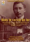 Jacques Kaltenbach - Dans le cercle de fer - Journal du pasteur Kaltenbach dans Saint-Quentin occupé (1914-1917).