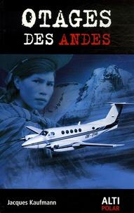 Jacques Kaufmann - Otages des Andes.