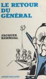 Jacques Kermoal - Le retour du Général.
