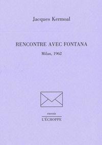 Jacques Kermoal - Rencontre avec Fontana - Milan, 1962.