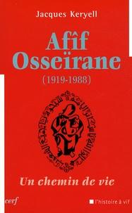 Jacques Keryell - Afîf Osseïrane - Un chemin de vie.