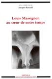Jacques Keryell et  Collectif - Louis Massignon au coeur de notre temps.