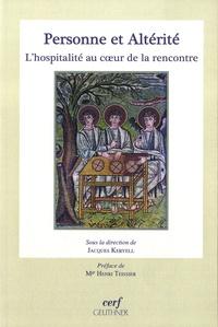 Jacques Keryell - Personne et altérité - L'hospitalité au coeur de la rencontre.