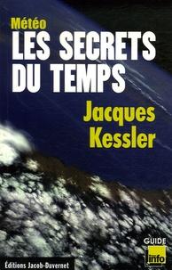 Jacques Kessler - Météo - Comprendre les secrets du temps.