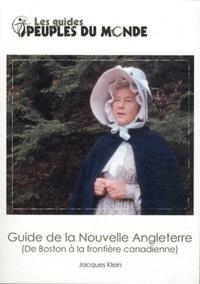 Jacques Klein - Guide de la Nouvelle Angleterre - De Boston à la frontière canadienne.