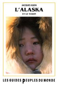 Jacques Klein - L'Alaska et le Yukon.