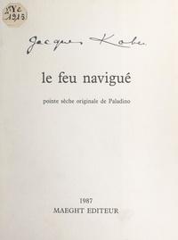 Jacques Kober et Pierre Bonnard - Le feu navigué - Suivi de Racines, lettre de Pierre Bonnard ; dessin inédit de Miró, et carte d'une gouache de Bram van Velde en 1979.