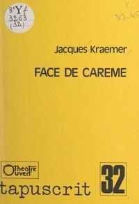 Jacques Kraemer - Face de carême.