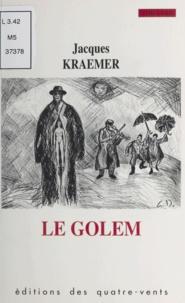Jacques Kraemer - Le Golem.