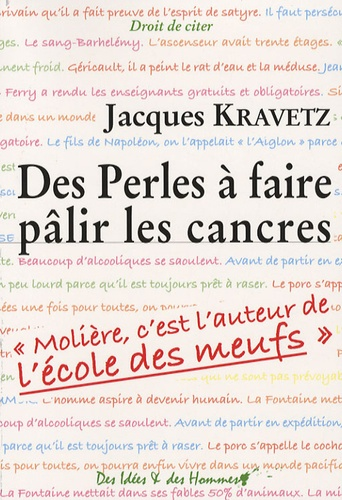 Jacques Kravetz - Des Perles à faire pâlir les cancres.