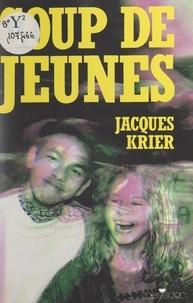 Jacques Krier - Coup de jeunes - Récit d'enquête.