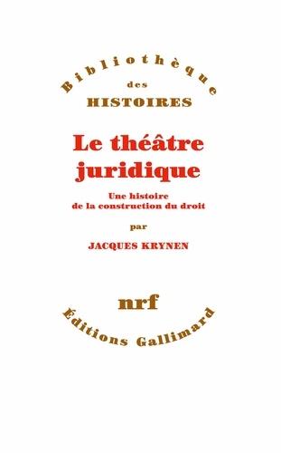 Le théâtre juridique - Jacques Krynen - Format PDF - 9782072805127 - 17,99 €