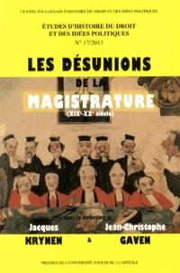 Jacques Krynen et Jean-Christophe Gaven - Les désunions de la magistrature (XIXe-XXe siècle).