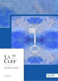 Kindle ebooks gratuits téléchargements La 7e clef par Jacques 9782368328965