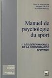Jacques La Rue et Hubert Ripoll - Manuel de psychologie du sport - Tome 1, Les déterminants de la performance sportive.