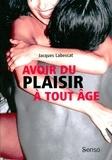 Jacques Labescat - Avoir du plaisir à tout âge.