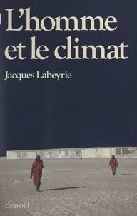 Jacques Labeyrie - L'homme et le climat.