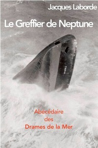 Le Greffier de Neptune - Abécédaire des drames de la mer.pdf