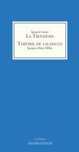 Jacques Lacan et Jacques-Alain Miller - La Troisième - Suivi de Théorie de lalangue.