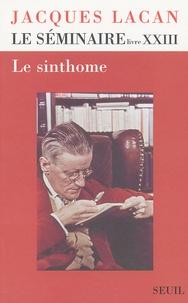 Le séminaire de Jacques Lacan - Livre 23, Le sinthome.pdf