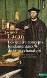 Jacques Lacan - Le séminaire - Tome 11, Les quatre concepts fondamentaux de la psychanalyse.