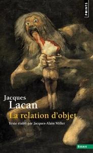 Jacques Lacan - Le séminaire - Tome 4, La relation d'objet, 1956-1957.