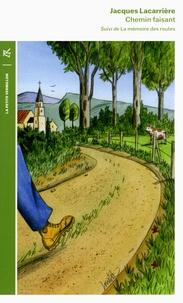 Jacques Lacarrière - Chemin faisant - Suivi de La mémoire des routes.