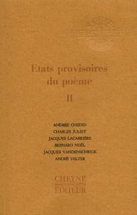 Jacques Lacarrière et Bernard Noël - Etats provisoires du poème - Tome 2.