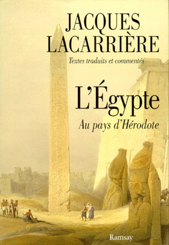 Jacques Lacarrière - L'Égypte - Au pays d'Hérodote.